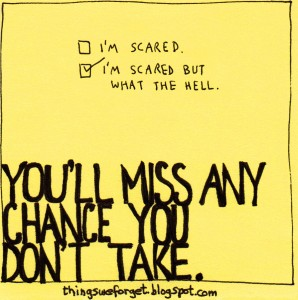 Things We Forget #697: You'll miss any chance you don't take.