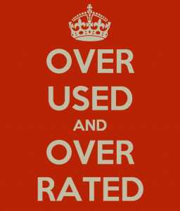over-used-and-over-rated