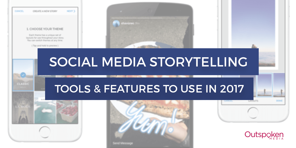 2017-social-media-storytelling-tools-features
